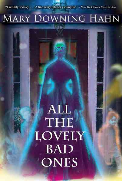 All the Lovely Bad Ones By Hahn, Mary Downing